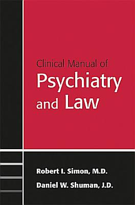 Clinical Manual of Psychiatry and Law PDF
