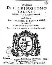 Orazione di d. Crisostomo Talenti monaco di Vallombrosa nella morte del sereniss. d. Ferdinando Medici granduca di Toscana, recitata in S. Trinita nelle sue essequie