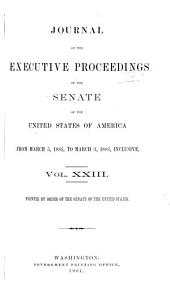 Journal of the Executive Proceedings of the Senate of the United States of America: Volume 23