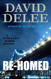 Re-Homed: A Flynn & Levy Murder Mystery