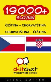 19000+ Čeština - Chorvatština Chorvatština - Čeština Slovník