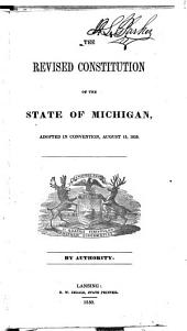 The Revised Constitution of the State of Michigan: Adopted in Convention, August 15, 1850