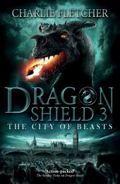 Dragon Shield: 3: The City of Beasts