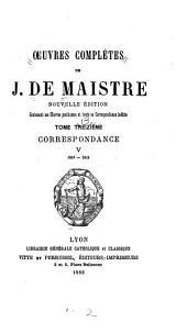 Oeuvres complètes de J. de Maistre: nouvelle édition contenant ses œuvres posthumes et toute sa correspondance inédite, Volume13