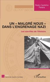 """Un """"malgré nous"""" dans l'engrenage nazi: Les sacrifiés de l'Histoire"""