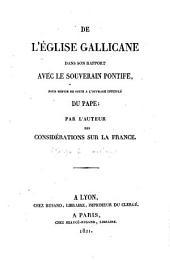 De l'Église gallicane dans son rapport avec le souverain pontife: pour servir de suite à l'ouvrage intitulé Du Pape