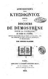 Discours de Démosthène pour la couronne, en faveur de Ctésiphon édition collationnée et notes nouvelles, historiques et philologiques, par Joseph Planche
