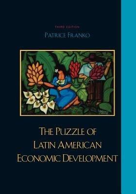 The Puzzle of Latin American Economic Development