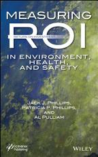 Measuring ROI in Environment  Health  and Safety PDF