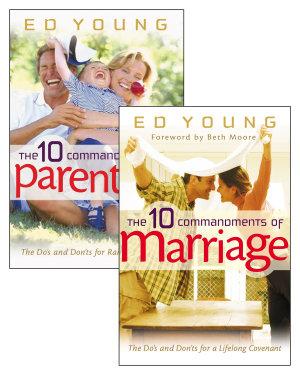 The 10 Commandments of Marriage The 10 Commandments of Parenting Set