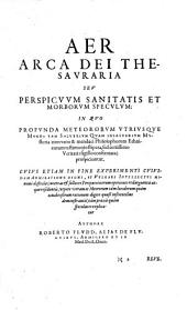 Roberti Fludd, alias de Fluctibus, Philosophia sacra et vere christiana, seu Meteorologia cosmica