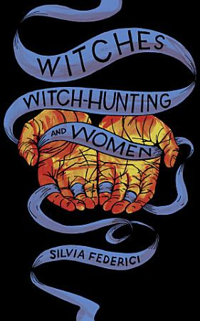 Witches  Witch Hunting  and Women PDF