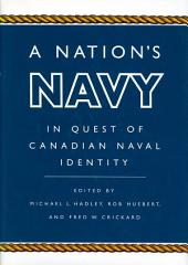 Nation's Navy: In Quest of Canadian Naval Identity