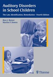 Auditory Disorders in School Children: The Law, Identification, Remediation, Edition 4