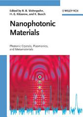 Nanophotonic Materials: Photonic Crystals, Plasmonics, and Metamaterials