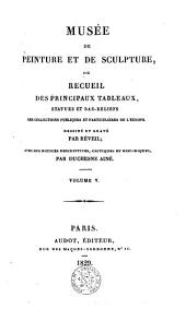 Museum of painting and sculpture or collection of the principal pictures, statues and bas-reliefs: Volume 5