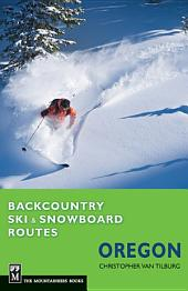 Backcountry Ski & Snowboard Routes Oregon