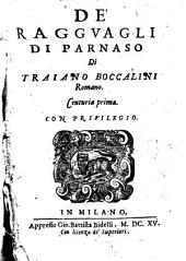 De' ragguagli di Parnaso di Traiano Boccalini romano. Centuria prima [-seconda]
