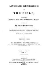 Landscape Illustrations of the Bible, from Original Sketches Taken on the Spot Engraves by W. and E. Finden: Volume 4