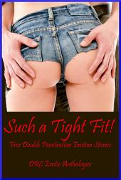 Such a Tight Fit!: Five Double Team Stories