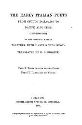 The Early Italian Poets from Ciullo D'Alcamo to Dante Alighieri (1100-1200-1300): In the Original Metres, Together with Dante's Vita Nuova