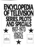 Encyclopedia of Television: 1937-1973