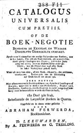 Catalogus universalis cum pretiis, of: De boek-negotie ...: zynde eene verzameling van ... boeken, zoo in het Latyn, Fransch als Nederduitsch, uit ... catalogen met pryzen, zedert ... 1709 tot 1771 ..., Volume 3