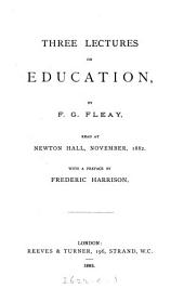 Three Lectures on Education: Volume 1