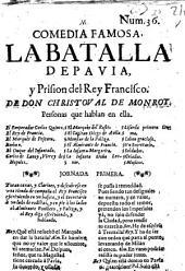 Comedia famosa: La batalla de Paeria, y Prision del Rey Francisco