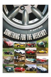 Something for the weekend?: Twenty cars in twenty-five years – and each with a story