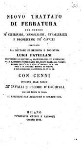 Nuovo trattato di Ferratura. ... Con cenni intorno alle razze de'cavalli e pecore d'Ungheria. ... II. Edizione con aggiunte e correzioni