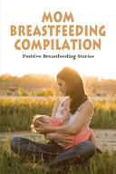 Mom Breastfeeding Compilation