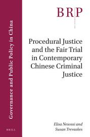Procedural Justice and the Fair Trial in Contemporary Chinese Criminal Justice PDF