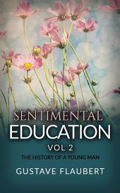 Sentimental Education, or The History of a young man: Volume 2