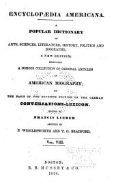 Encyclopædia americana: a popular dictionary of arts, sciences, literature, history, politics and biography, Volume 8