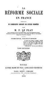 La réforme sociale en France déduite de l'observation comparée des peuples Européens: Volume2