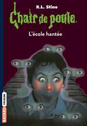 Chair de poule, Tome 47: L'école hantée