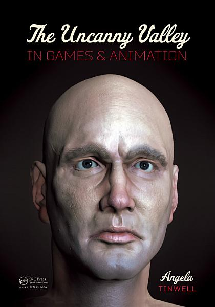 Download The Uncanny Valley in Games and Animation Book