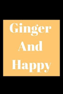 Ginger And Happy