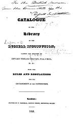 A Catalogue of the Library of the Russell Institution classed and arranged by Edward Wedlake Brayley ... With the rules and regulations for the government of the Institution