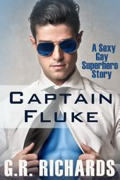 Captain Fluke: A Sexy Gay Superhero Story
