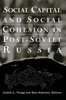 Social Capital and Social Cohesion in Post Soviet Russia PDF