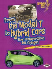 From the Model T to Hybrid Cars: How Transportation Has Changed
