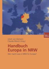 Handbuch Europa in NRW: Wer macht was in NRW für Europa?