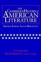 The Cambridge History of American Literature  Volume 6  Prose Writing  1910 1950 PDF