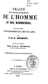 Traité du développement de l'homme et des mammifères: suivi d'une histoire du dévelopemment de l'oeuf du lapin ; accompagné d'un atlas de seize planches in-4o