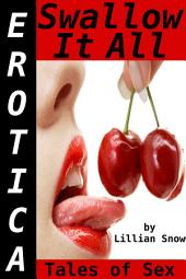 Erotica: Swallow It All, Tales of Sex