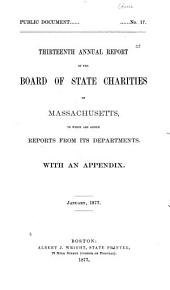 Annual Report of the Board of State Charities of Massachusetts: Volume 13, Part 1877