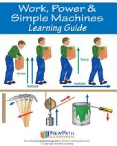 Work, Power & Simple Machines Science Learning Guide