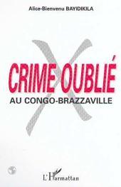 CRIME OUBLIÉ AU CONGO-BRAZZAVILLE